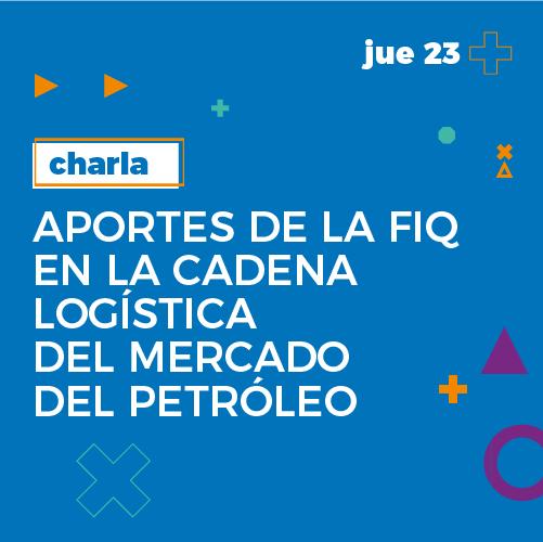 Aportes de la FIQ en la cadena logística del Mercado del Petróleo